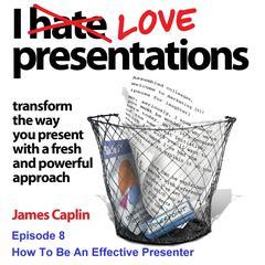 I Love Presentations 8 by James Caplin