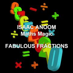 Maths Magic: Fabulous Fractions by Isaac Anoom