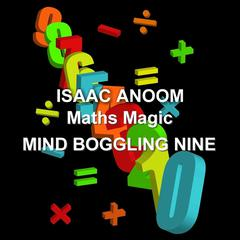 Maths Magic: Mind Boggling Nine  by Isaac Anoom