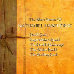 Nathaniel Hawthorne: The Short Stories by Nathaniel Hawthorne