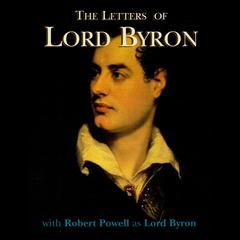 The Letters of Lord Byron by Lord Byron