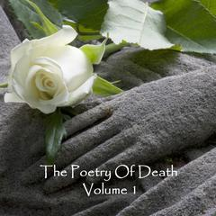 The Poetry of Death, Vol. 1 by Henry Wadsworth Longfellow, Thomas Hood, Robert Burns, Kahlil Gibran
