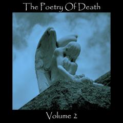 The Poetry of Death, Vol. 2 by Alfred Tennyson, Thomas Hardy, Percy Bysshe Shelley, Edgar Allan Poe