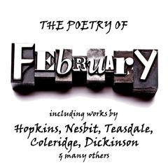 The Poetry of February: A Month in Verse by various authors