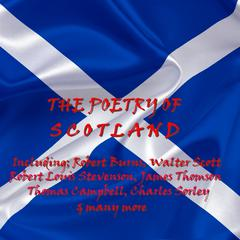 The Poetry of Scotland by Robert Burns, Sir Walter Scott, Robert Louis Stevenson
