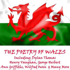 The Poetry of Wales by various authors, Dylan Thomas, George Herbert, Ann Griffiths, Wilfred Owen
