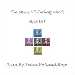 The Story of Shakespeare's Hamlet by William Shakespeare