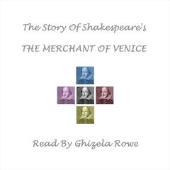 The Story of Shakespeare's Merchant of Venice by William Shakespeare