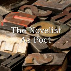 The Novelist as Poet by various authors