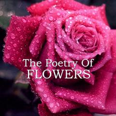 The Poetry of Flowers by various authors