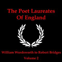 The Poet Laureates of England, Vol 2 by William Wordsworth, various authors