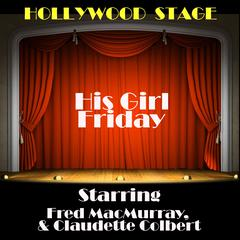 His Girl Friday by Ben Hecht, Charles MacArthur