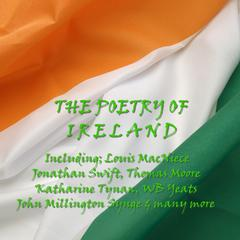 The Poetry of Ireland by various authors, Louis MacNeice, Jonathan Swift, William Butler Yeats, J. M. Synge
