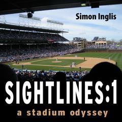 Sightlines:A Stadium Odyssey by Simon Inglis