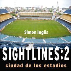 Sightlines:Ciudad de los Estadios by Simon Inglis