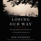Losing Our Way by Bob Herbert
