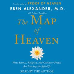 The Map of Heaven by Eben Alexander, MD