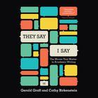 They Say, I Say by Gerald Graff, Cathy Birkenstein