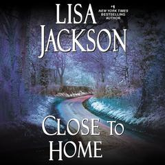 Close to Home by Lisa Jackson