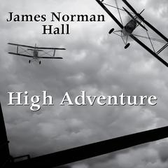 High Adventure by James Norman Hall