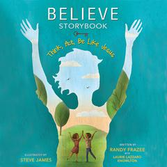 Believe Storybook by Randy Frazee