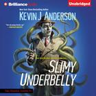 Slimy Underbelly by Kevin J. Anderson