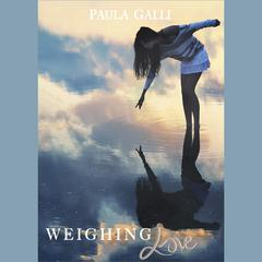 Weighing Love by Paula Galli