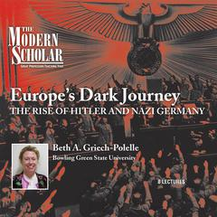 Europe's Dark Journey by Beth A. Griech-Polelle