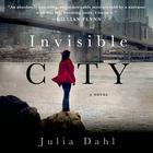 Invisible City by Adam Roberts, Julia Dahl