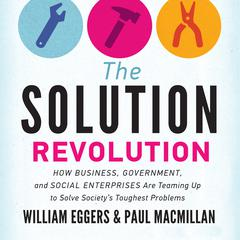 The Solution Revolution by William Eggers