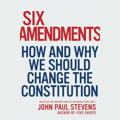 Six Amendments by John Paul Stevens