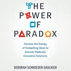 The Power of Paradox by Deborah Schroeder-Saulnier