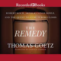 The Remedy by Thomas Goetz
