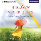 His Love Never Quits by Cherie Hill