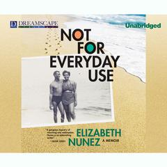 Not for Everyday Use by Elizabeth Nunez
