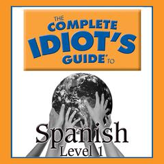 The Complete Idiot's Guide to Spanish by Gail Stein, Linguistics Team