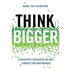 Think Bigger by Mark van Rijmenam