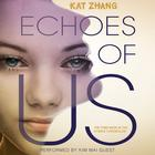 Echoes of Us by Kat Zhang