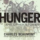 The Hunger, and Other Stories by Charles Beaumont