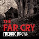 The Far Cry by Fredric Brown
