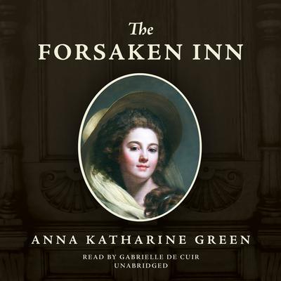The Forsaken Inn by Anna Katharine Green