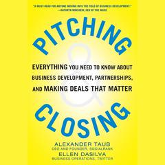 Pitching and Closing by Alex Taub, Ellen DaSilva