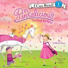 Pinkalicious: The Royal Tea Party by Victoria Kann