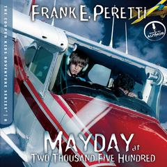 Mayday at Two Thousand Five Hundred by Frank Peretti, Frank E. Peretti