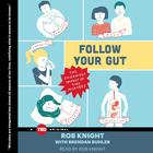 Follow Your Gut by Rob Knight