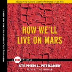 How We'll Live on Mars by Stephen Petranek