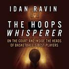 The Hoops Whisperer by Idan Ravin