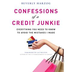 Confessions of a Credit Junkie by Beverly Harzog