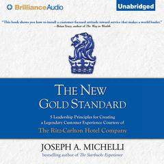 The New Gold Standard by Joseph A. Michelli, PhD