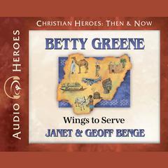 Betty Greene by Janet Benge, Geoff Benge